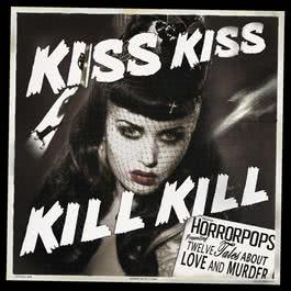 Kiss Kiss Kill Kill 2012 HorrorPops