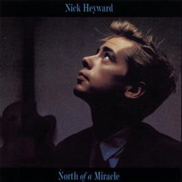 North Of A Miracle 1983 Nick Heyward