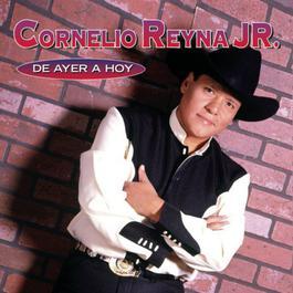 De Ayer A Hoy 2010 Cornelio Reyna Jr