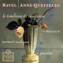 Le Tombeau De Couperin/Miroirs/Menuet Antique/Pavane 2003 Anne Queffelec