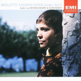 Lieder Vol.3: Mendelssohn & Schumann 2010 Brigitte Fassbaender