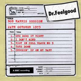 Dr Feelgood - BBC Bob Harris Session (24th October 1973) 2011 Dr. Feelgood