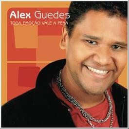 Toda Emoção Vale A Pena 2010 Alex Guedes