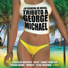 Lo Esencial De Bossa Tributo A George Michael 2010 Various Artists