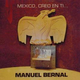 Mexico, Creo en Ti... 2012 Manuel Bernal