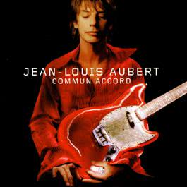 commun accord 2003 Jean-Louis Aubert