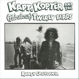 Kaptain Kopter and the (Fabulous) Twirly Birds 1997 Randy California