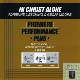 Premiere Performance Plus: In Christ Alone 2009 Adrienne Liesching