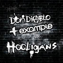Hooligans (feat. Example) 2009 Don Diablo; Example