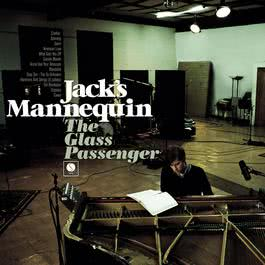 The Glass Passenger [Deluxe Version] 2010 Jack's Mannequin