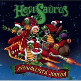 Räyhällistä joulua 2011 Hevisaurus