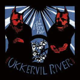 I Am Very Far 2011 Okkervil River