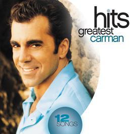 Greatest Hits 2008 Carman