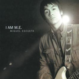 I Am M.E. Amplified - Miguel Escueta 2009 Miguel Escueta
