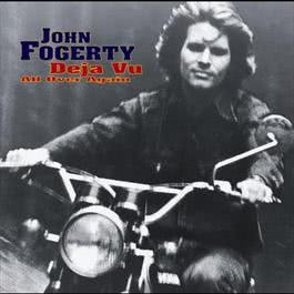 Deja Vu (All Over Again) 2017 John Fogerty