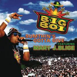 (4.03 MB) Big Boi - Sumthins Gotta Give(Main Version - Explicit) Mp3 Download