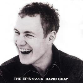 The EP's 92-94 2001 David Gray