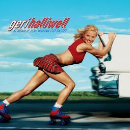 Scream If You Wanna Go Faster 2001 Geri Halliwell