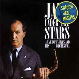 Swedish Jazz Masters: Jazz Under The Stars 2004 Arne Domnerus Orkester