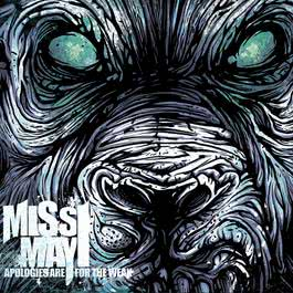 Apologies Are For The Weak 2013 Miss May I