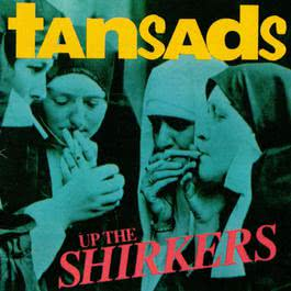 Up the Shirkers 2017 The Tansads