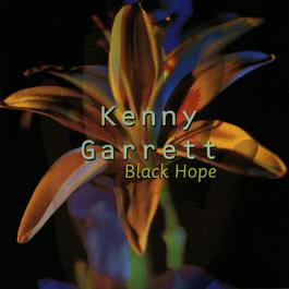 Black Hope 2010 Kenny Garrett