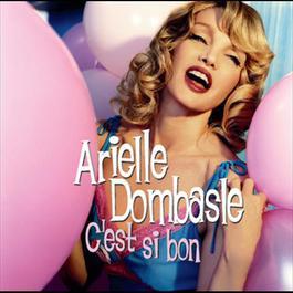 C'Est Si Bon 2008 Arielle Dombasle
