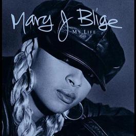 My Life 1996 Mary J. Blige
