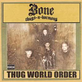 THUG WORLD ORDER 2011 Bone Thugs N Harmony