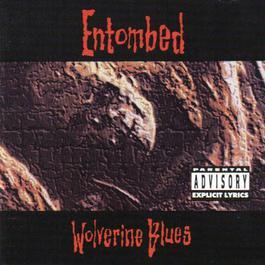 Wolverine Blues 1993 Entombed