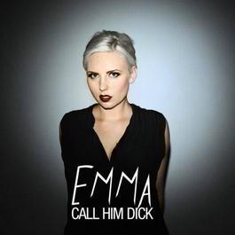 Call Him Dick 2012 Emma