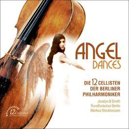 Angel Dances 2006 Die 12 Cellisten der Berliner Philharmoniker
