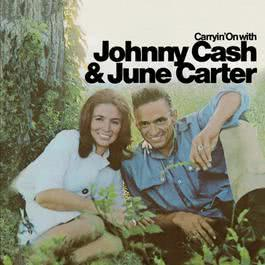 Carryin' On With Johnny Cash & June Carter 2002 Johnny Cash