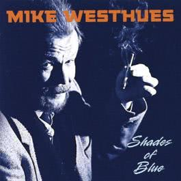 Shades Of Blue 2011 Mike Westhues