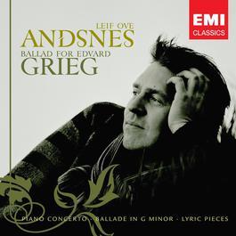 Ballad for Edvard Grieg 2007 Leif Ove Andsnes