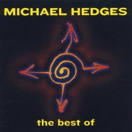 Best Of Michael Hedges 2000 Michael Hedges
