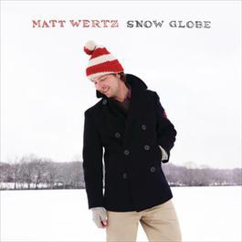 Snow Globe 2012 Matt Wertz