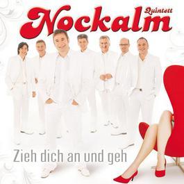 Zieh dich an und geh 2011 Nockalm Quintett