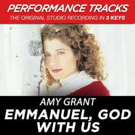 Emmanuel, God With Us (Performance Tracks) - EP 2009 Amy Grant