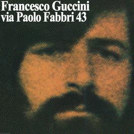 Via Paolo Fabbri 43 2011 Francesco Guccini