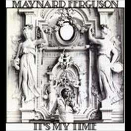 It's My Time 2009 Maynard Ferguson