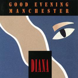 Diana 2006 Good Evening Manchester