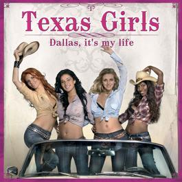 Dallas, It's My Life 2006 Texas Girls