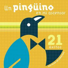 21 Exitos Sin Fecha De Caducidad 2004 Un Pinguino En Mi Ascensor