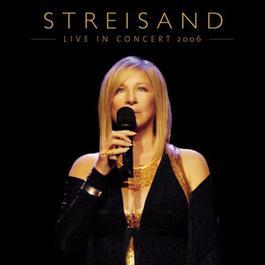 Live In Concert 2006 2007 Barbra Streisand