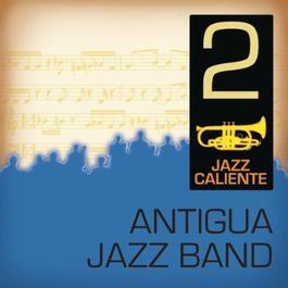 Jazz Caliente: Antigua Jazz Band 2 2011 Antigua jazz Band