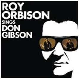 Roy Orbison Sings Don Gibson 1966 Roy Orbison