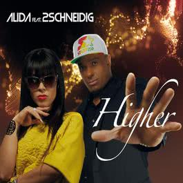 Higher (feat. 2Schneidig) 2014 Alida; 2Schneidig