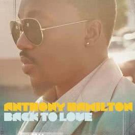 Back To Love (Track by Track version) 2012 Anthony Hamilton
