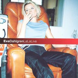 LaLaLive 1999 Eva Dahlgren